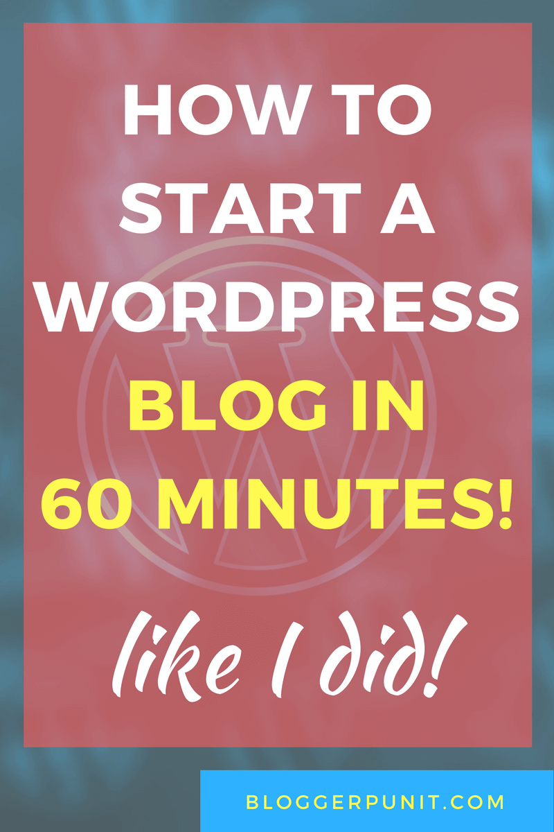 How to start a wordpress blog in 60 minutes and do website setup