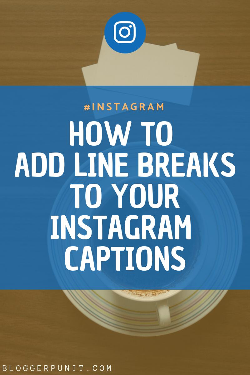 add line breaks in instagram captions